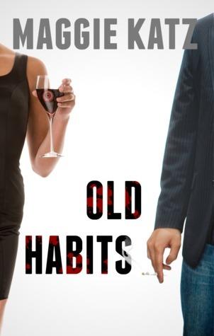Old Habits  by  MaggieKatz
