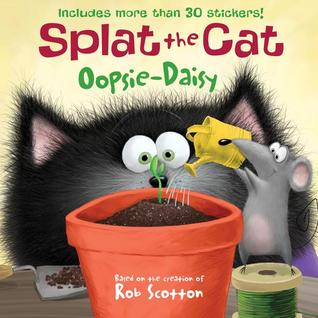 Splat the Cat: Oopsie-Daisy Rob Scotton