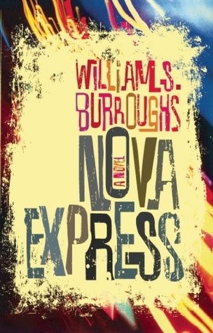 Nova Express: The Restored Text  by  William S. Burroughs
