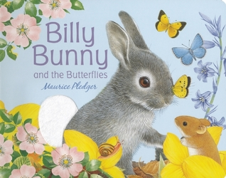 Billy Bunny and the Butterflies  by  Maurice Pledger
