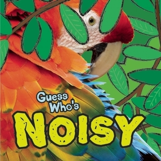 Noisy  by  Camilla De la Bédoyère