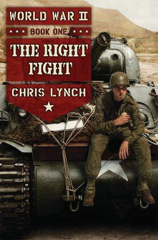 The Right Fight (World War II, #1) Chris Lynch