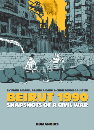 Beirut 1990: Snapshots of a Civil War Sylvain Ricard