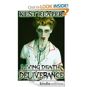Living Death: Deliverance  by  Kent Reaper