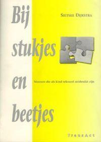 Bij stukjes en beetjes: Mannen die als kind seksueel misbruikt zijn  by  Sietske Dijkstra