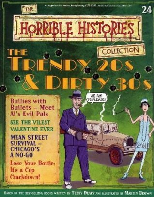 The Trendy 20s & Dirty 30s (Horrible History Magazines, #24)  by  Terry Deary