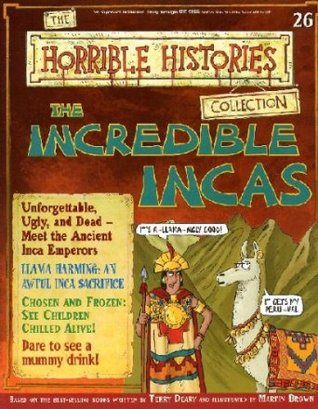 The Incredible Incas (Horrible History Magazines, #26)  by  Terry Deary