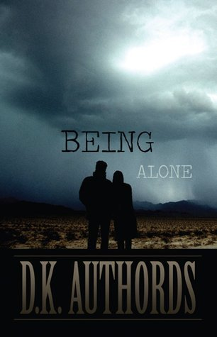 Being Alone  by  D.K. Authords