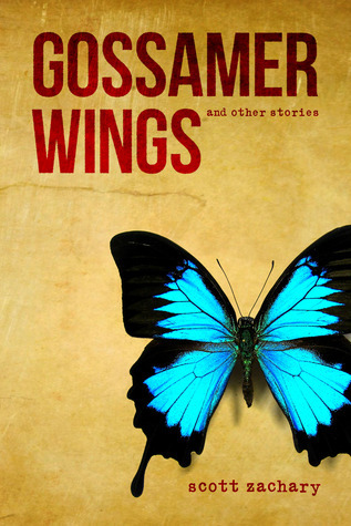 Gossamer Wings and Other Stories Scott Zachary