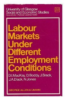 Labour Markets Under Different Employment Conditions Donald Iain Mackay