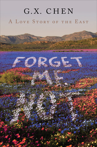 Forget Me Not: A Love Story of the East  by  G.X. Chen