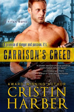 Garrisons Creed (Titan, #2)  by  Cristin Harber