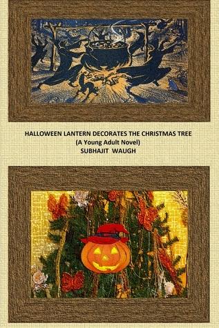 Halloween lantern decorates the Christmas tree Subhajit Waugh