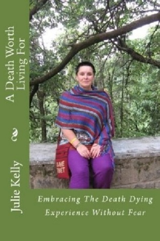 A Death Worth Living For  by  Julie  Kelly
