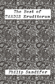 The Best of TARDIS Eruditorium  by  Philip Sandifer