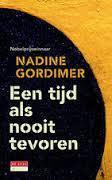 Een tijd als nooit tevoren  by  Nadine Gordimer