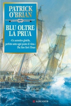 Blu oltre la prua  by  Patrick OBrian