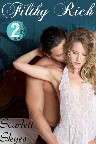 Filthy Rich 2 (Heir for the Billionaire, #2) Scarlett Skyes