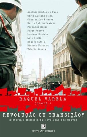 Revolução ou Transição?  by  Raquel Varela