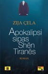 Apokalipsi sipas Shën Tiranës  by  Zija Cela