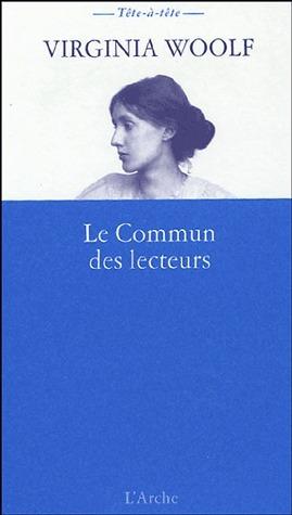 Le Commun des lecteurs  by  Virginia Woolf