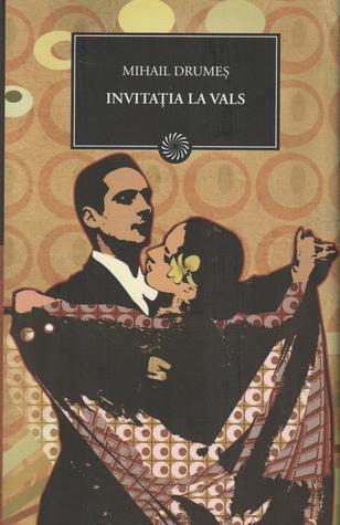 Invitaţia la vals  by  Mihail Drumeş