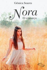 Nora - O Começo  by  Géssica Soares