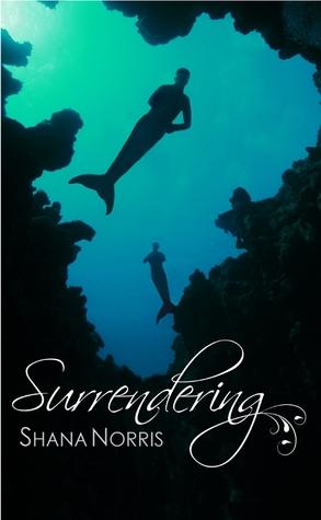 Surrendering (Swans Landing #3) Shana Norris