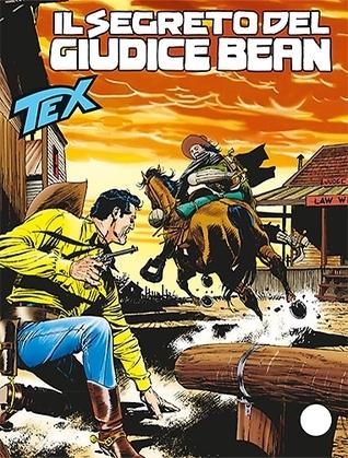Tex n. 635: Il segreto del giudice Bean Mauro Boselli