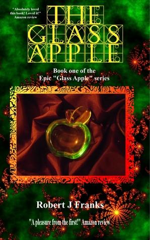 The Glass Apple  by  Robert J. Franks
