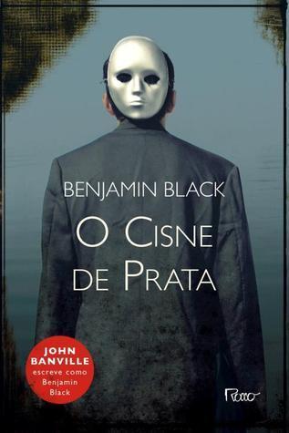 O Cisne de Prata (Quirke, #2)  by  Benjamin Black