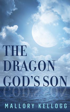 The Dragon Gods Son (The Gods of Myth, #1) Mallory Kellogg