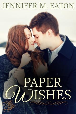 Paper Wishes Jennifer M. Eaton