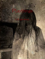 Playthings  by  L.D. Jacobson