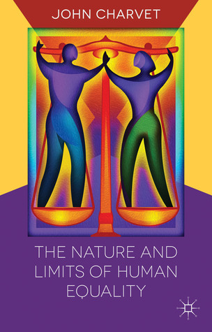 The Nature and Limits of Human Equality  by  John Charvet