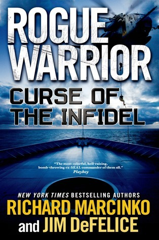 Curse of the Infidel (Rogue Warrior, #17) Richard Marcinko