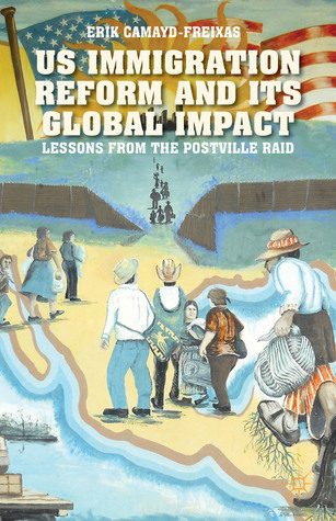US Immigration Reform and Its Global Impact: Lessons from the Postville Raid Erik Camayd-Freixas