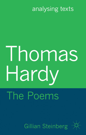 Thomas Hardy: The Poems  by  Gillian Steinberg