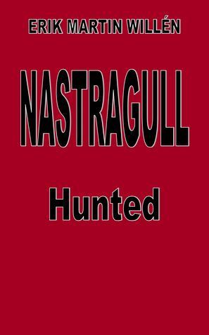 Hunted (Nastragull #2)  by  Erik Martin Willén