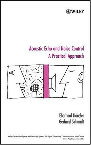 Acoustic Echo and Noise Control: A Practical Approach  by  E. Hansler