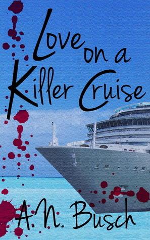 Love on a Killer Cruise A.N. Busch