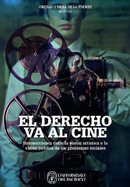 El derecho va al cine  by  Cecilia Oneill de la Fuente