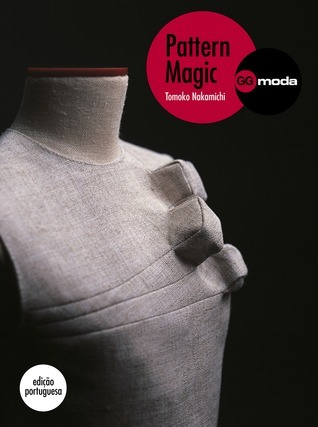Pattern Magic. A magia da modelagem  by  Tomoko Nakamichi