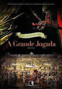 A Grande Jogada  by  Claude Cueni