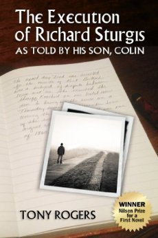 The Execution of Richard Sturgis, As Told By His Son, Colin Tony  Rogers