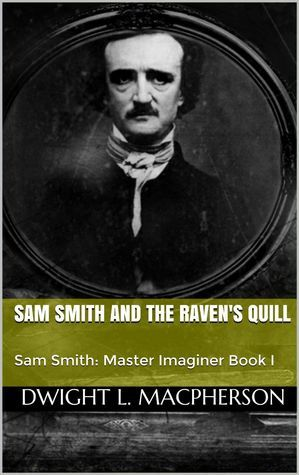 Sam Smith and the Ravens Quill  by  Dwight L. MacPherson