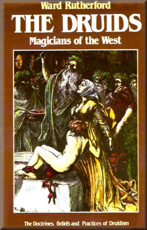 Druids: Magicians of the West  by  Ward Rutherford