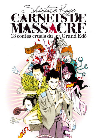 13 contes cruels du grand Edô (Carnets de massacre, #1) Shintarō Kago