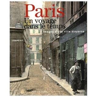 Paris. Un voyage dans le temps: images dune ville disparue.  by  Leonard Pitt