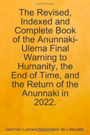 The New and Revised Book on Ulema Secret Teachings on Anunnaki, Extraterrestrials, UFOs, Alien Civilizations and how to Acquire Paranormal Powers Germain Lumiere